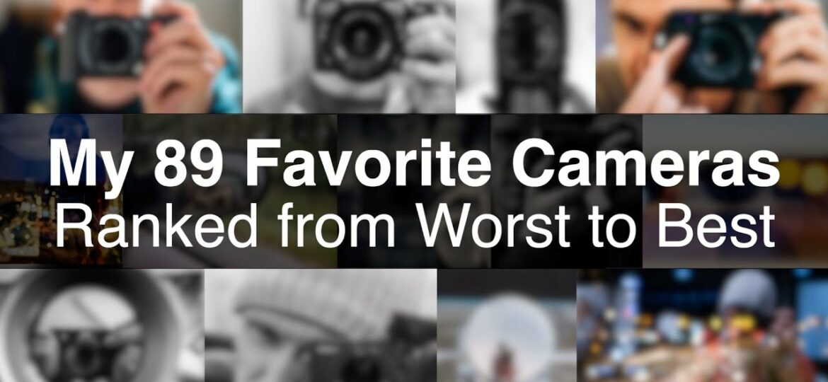 Ranking all the 89 cameras I have tested – 2016-2021